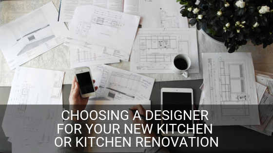 choosing-a-kitchen-designer-for-your-new-kitchen-or-kitchen-renovation